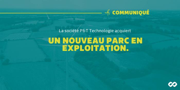 La société P&T Technologie acquiert un nouveau parc en exploitation.