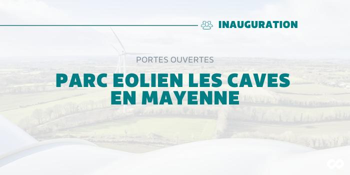 Inauguration du Parc Eolien Les Caves en Mayenne