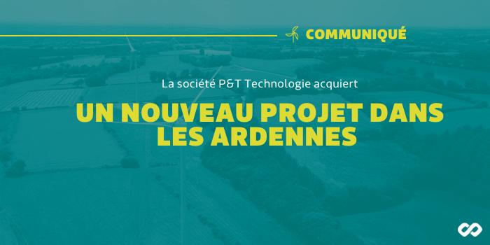 La société P&T Technologie acquiert un nouveau projet dans les Ardennes (…)