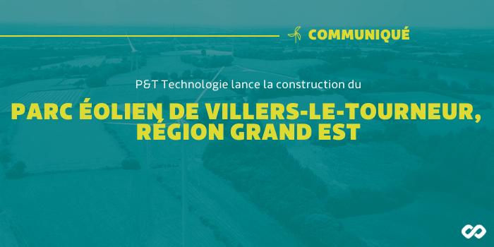 P&T Technologie lance la construction d'un nouveau parc éolien