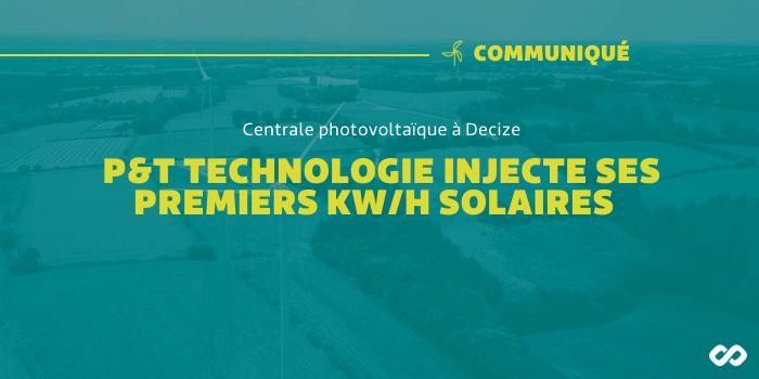 Mise en service de la première centrale photovoltaïque de P&T Technologie